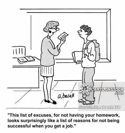 'This list of excuses, for not having your homework, looks surprisingly like a list of reasons for not being successful when you get a job.'