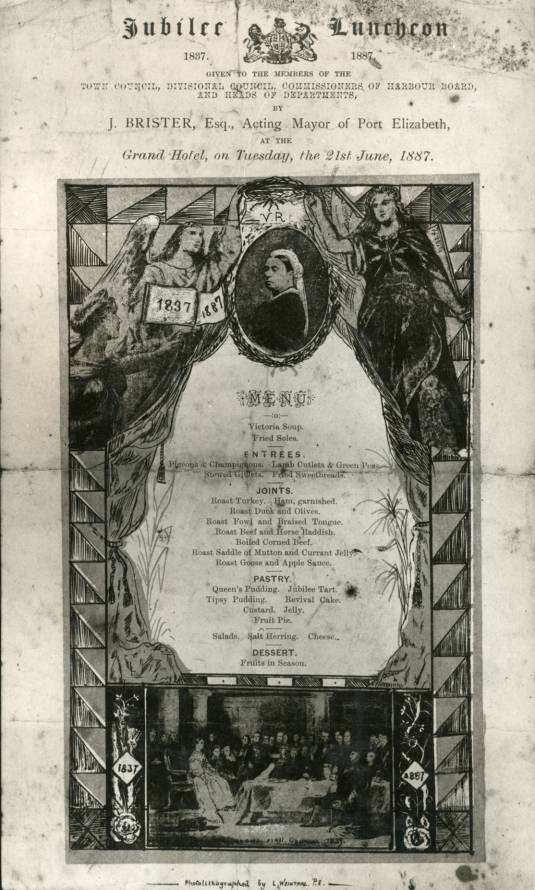 Scenes from Queen Victoria's Diamond Jubilee celebrations in Port Elizabeth, June 1897. A facsimile of the Jubilee Luncheon menu held at the Grand Hotel on the occasion of Queen Victorian's Golden Jubilee, 21st June 1887.