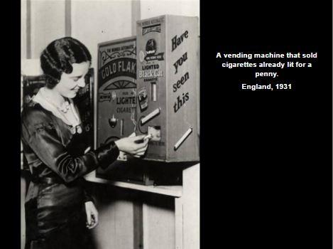 Vending machine which provided lit cigarettes
